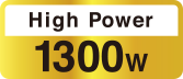 High Power 1300W